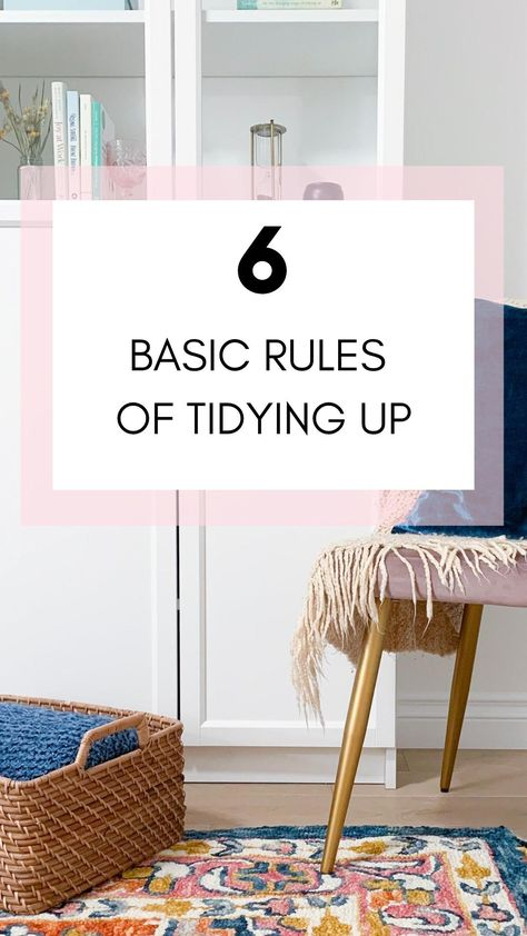 6 Basic Rules of Tidying Up - Marie Kondo Method