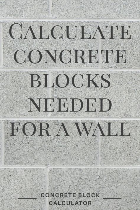 Concrete Block Calculator Find The Number Of Blocks Needed For A