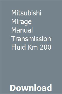 Mitsubishi Mirage Manual Transmission Fluid Km 200 Repair Manuals Ford News Transmission