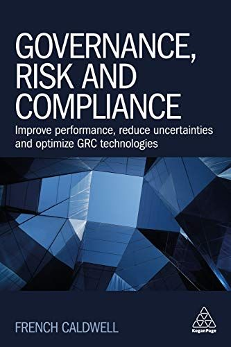 Read Book Governance Risk And Compliance Improve Performance Reduce Uncertainties And Optimize Grc Technologies Download Pdf Fr Optimization Got Books Ebooks