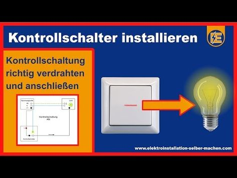 Lichtschalter Mit Kontrollleuchte Richtig Anschliessen Elektroinstallation Kontrollschal In 2020 Elektroinstallation Selber Machen Lichtschalter Elektroinstallation