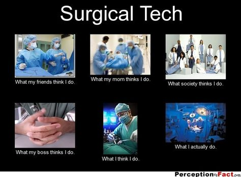 Surgical Tech - What people think I do, what I really do - surgical tech job description