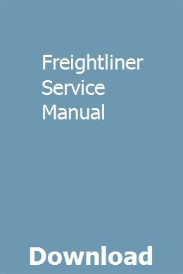 Freightliner Service Manual Manual Owners Manuals Repair Manuals