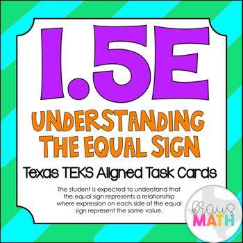 1 5e Understanding The Equal Sign Teks Aligned Task Cards Grade 1 Math Math Teks 1st Grade Math Math