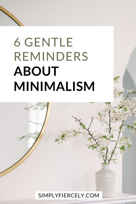6 Gentle Reminders About Minimalism