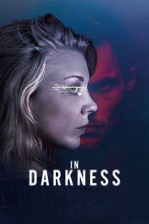 Watch In Darkness Full Movie Tam Film Film Natalie Dormer
