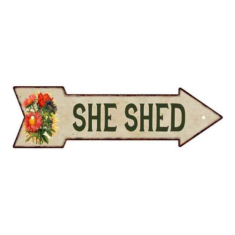 She Shed Metal Sign 5x17 Arrow Garden Flowers Gift Shed 205170008004 With Images She Shed Shed Signs Flower Gift