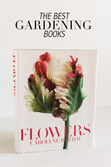 The Best Gardening Books: Flowers by Carolyne Roehm
