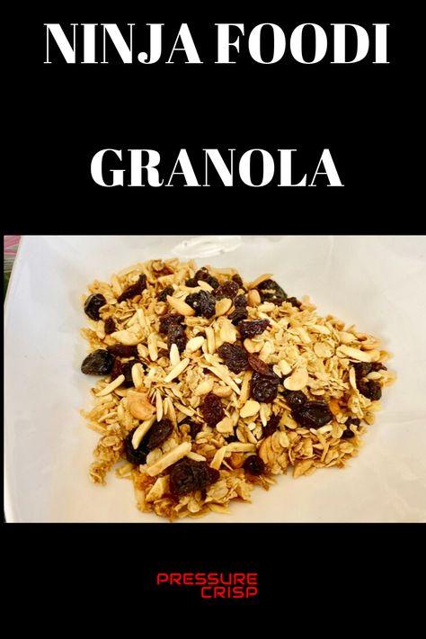 Ninja Foodi And Ninja Foodi Grill Granola Granola How To Make Granola Food