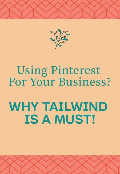 Why You Need Tailwind If Using Pinterest For Your Business | Bloom Hustle Grow
