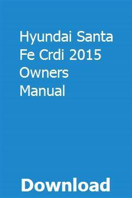 Hyundai Santa Fe Crdi 2015 Owners Manual Owners Manuals Manual Outboard
