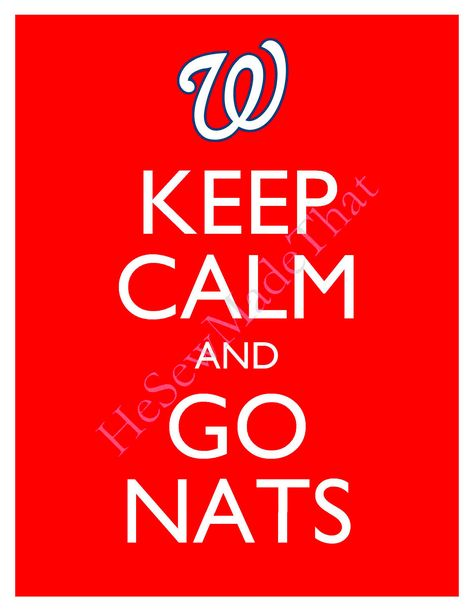 Keep Calm and Go Nationals - 8x10 Picture - Wall Hanging - Washington