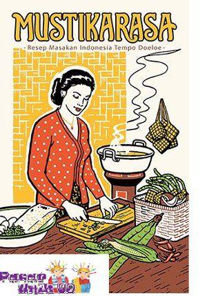 Buku Mustikarasa Resep Masakan Indonesia Tempo Doeloe Vintage Ads Vintage Art Indonesian Cuisine