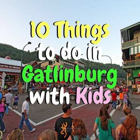 10 Things to Do in Gatlinburg with Kids