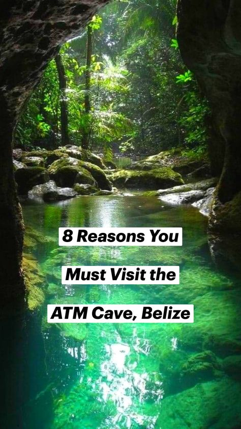 8 Reasons You  Must Visit the  ATM Cave, Belize