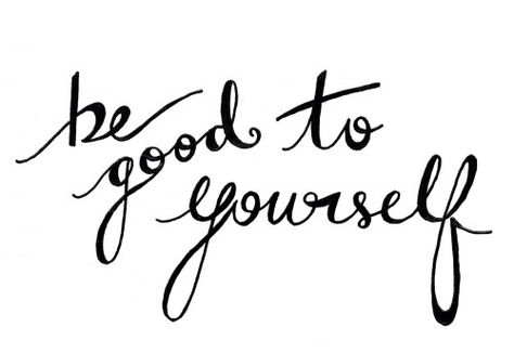 treat yourself with love and kindness