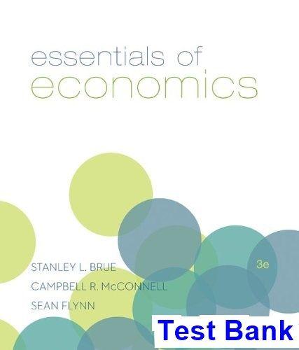Essentials Of Economics 3rd Edition Brue Test Bank Test
