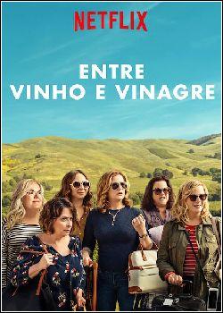 Entre Vinho E Vinagre Filme De 2019 Filmes Series E Filmes Vinagre