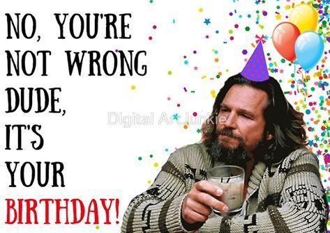 #BigLebowski #dude #thedude #funnycards #boyfriendgifts #movies #birthdaycards #memecards #jokes #puns #birthdaygifts #fridaymood #redbubble #digitalartjunkie #funnygifts #epic #hilarious #lol #greetingcards #birthdaycards #giftsforhim #giftsforher #lessthanfive #cute #bdaycards #bdaygifts #giftideas #memes #puns #jokes #redbubble #silly #ha #mumgifts #dadgifts #momgifts #mum #mom #dad #boyfriend #girlfriend #wife #husbandgifts #parody #comedy #trending #viral #popular #famous #celebrity #icon