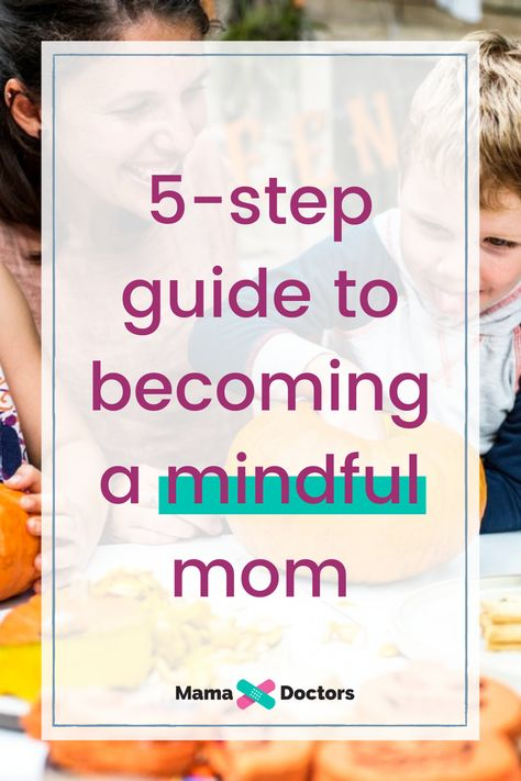 MamaDoctors' Essential Guide to Becoming a Mindful Mom