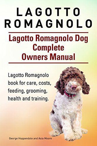 Amazon Com Lagotto Romagnolo Lagotto Romagnolo Book For Care