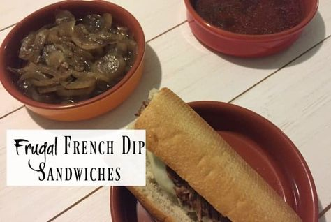 Frugal French Dip Sandwiches.... | The Diary of a Frugal Family