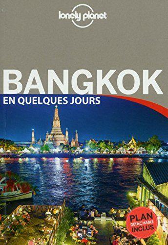 Bangkok En Quelques Jours 3ed Francais Lonely Planet Tourisme Guide Du Routard