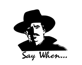 Say When Tombstone Vinyl Decal Sticker Etsy In 2020 Tombstone Vinyl Decals Doc Holliday