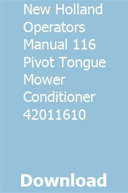 New Holland Operators Manual 116 Pivot Tongue Mower Conditioner 42011610 New Holland Audi For Sale Osx