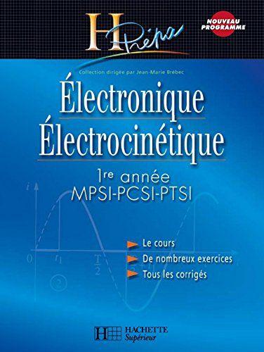 Telecharger Electronique Electrocinetique Prepa Mpsi Pcsi Ptsi 1er Annee Pdf Gratuitement Books School Genies