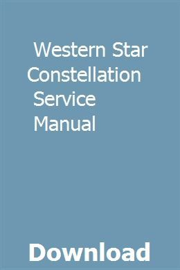 Western Star Constellation Service Manual With Images Star Constellations Constellations Manual