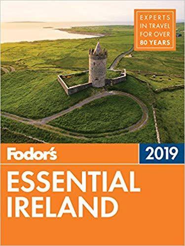 Download Pdf Fodor S Essential Ireland 2019 Full Color Travel Guide Free Epub Mobi Ebooks Ireland Travel Guide Ireland Travel Travel Guides