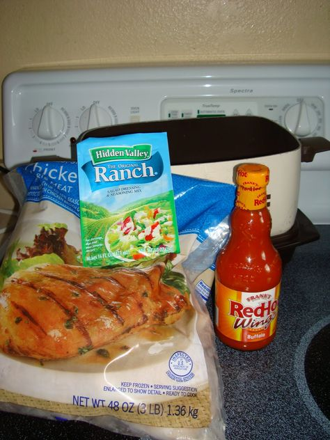 Buffalo Chicken in the crock pot...3 lb frozen chicken, 1 bottle buffalo sauce, 1 packet of ranch, throw it all in the crock pot for 6-7 hours, shred!