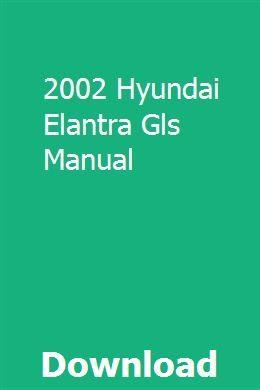 2002 Hyundai Elantra Gls Manual Hyundai Elantra Elantra Subaru