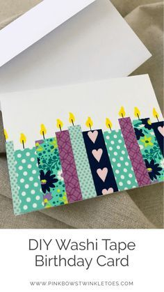 Easy DIY: Washi Tape Birthday Card Simple and Quick washi tape craft - Pink Bows & Twinkle Toes I love giving gifts, but I'm not so great at giving cards with them. All that is soon to change though with this super easy DIY washi tape birthday card. Diy Washi Tape Birthday Cards, Simple Birthday Cards, Washi Tape Diy, Bday Cards, Handmade Birthday Cards, Card Birthday, Birthday Invitations, Calligraphy Birthday Card, Birthday Gift Wrapping