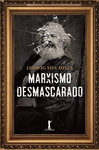 Marxismo Desmascarado Ludwig Von Mises Livros De Filosofia