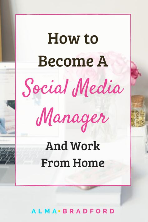 How to Become a Social Media Manager — Alma Bradford