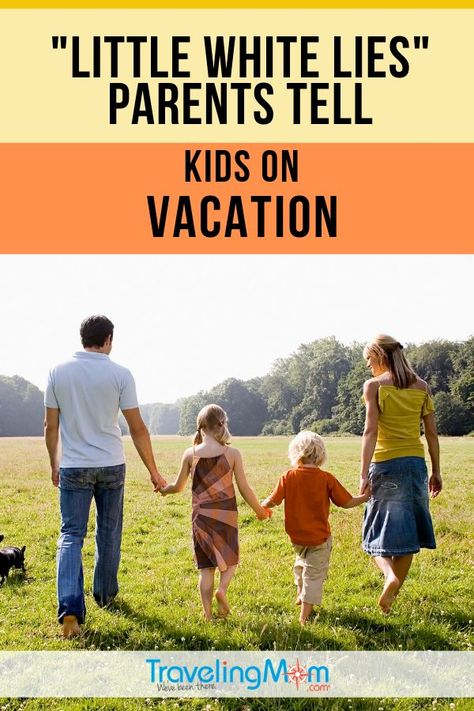 4 Little White Lies to Tell Your Kid for a Blissful Family Vacation