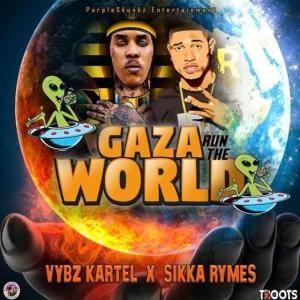 Vybz Kartel Gaza Run The World Ft Sikka Rymes Vybz Kartel Run The World Lyrics Dancehall Music