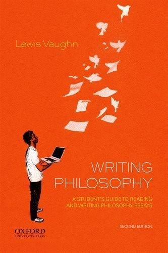 Writing Philosophy: A Student's Guide to Reading and Writing Philosophy Essays - Default
