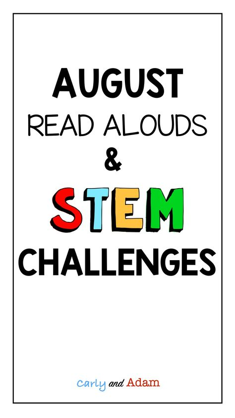 August Read Alouds & STEM Challenges