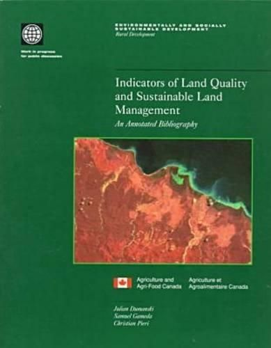 Indicators of Land Quality and Sustainable Land Management: An Annotated Bibliography (Environmentally and Socially Sustainable Development) - Default