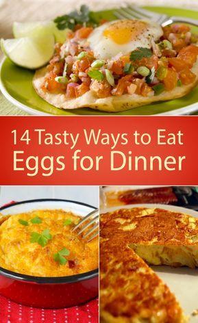14 Tasty Ways To Eat Eggs For Dinner Egg Recipes For Dinner