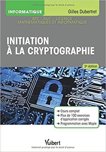 Initiation A La Cryptographie Cours Et Exercices Corriges Gilles Dubertret Livres Livre Electronique Livre Numerique Livre