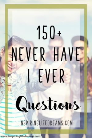 List Of Never Have I Ever Questions Funny Games Images And