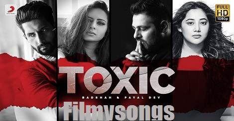 Toxic Badshah Ft Payal Dev Mp3 Song Download Free Hindi 2020 Toxic Song Songs Mp3 Song Download