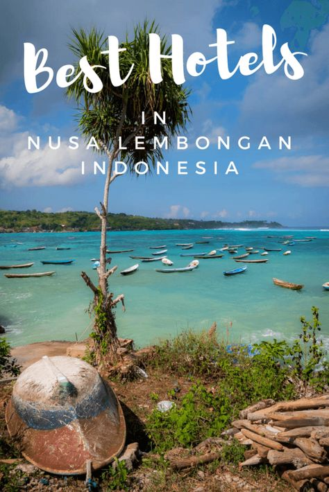 Best Hotels Nusa Lembongan Indonesia. From budget to luxury, boutique to foodie orientated - these hotels will give you wanderlust for your next vacation