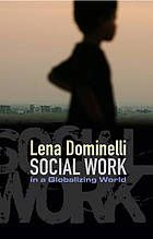 Social work in a globalizing world @ 361.32 D71 2010