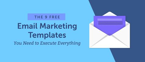 Email Marketing: The 9 Free Templates You Need to Execute Everything