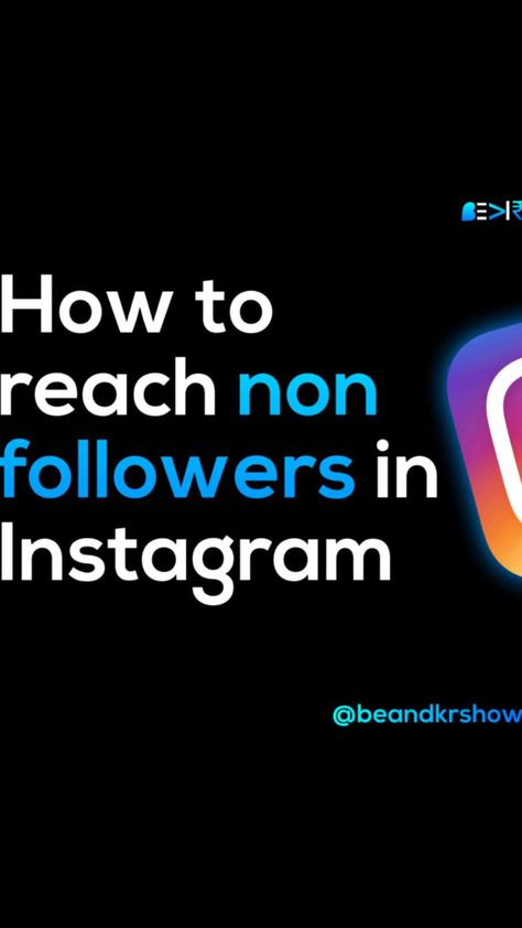 How to reach non folloers in instagram.